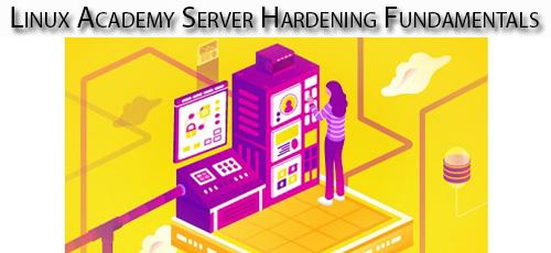 6 14 - دانلود Linux Academy Server Hardening Fundamentals آموزش اصول و مبانی ایمن سازی سرور