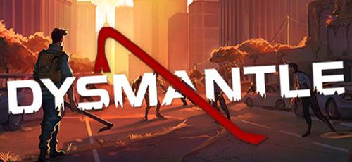 1 38 - دانلود بازی DYSMANTLE برای PC