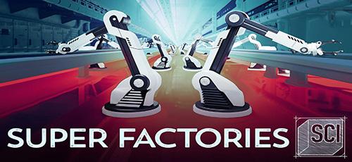 دانلود مستند Super Factories 2020 کارخانههای فوقالعاده