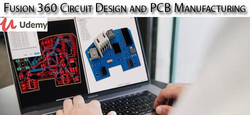 34 - دانلود Udemy Fusion 360 Circuit Design and PCB Manufacturing آموزش طراحی مدار و ساخت پی سی بی با نرم افزار فیوژن 360