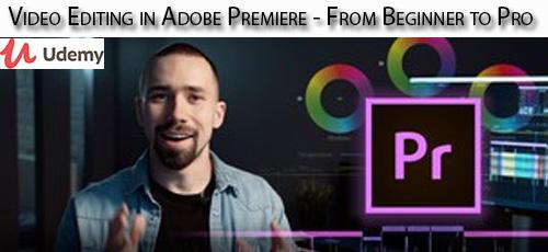 41 - دانلود Udemy Video Editing in Adobe Premiere - From Beginner to Pro آموزش مقدماتی تا پیشرفته ویرایش ویدئو در ادوبی پریمایر