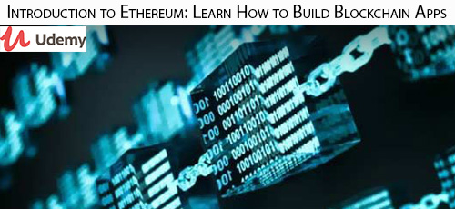 1 45 - دانلود Udemy Introduction to Ethereum: Learn How to Build Blockchain Apps آموزش مقدماتی ساخت اپ بلاک چین با اتریوم