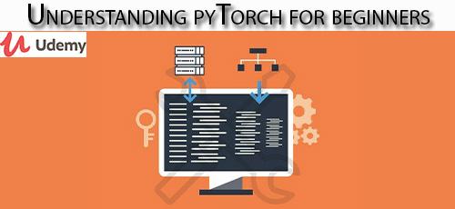 4 20 - دانلود Udemy Understanding pyTorch for beginners آموزش مقدماتی پای تورچ