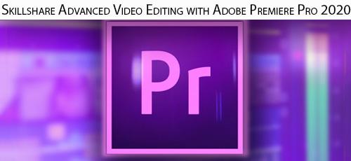 5 21 - دانلود Skillshare Advanced Video Editing with Adobe Premiere Pro 2020 آموزش پیشرفته ویرایش فیلم در ادوبی پریمایر پرو