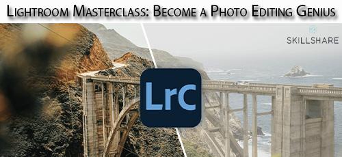 1 26 - دانلود Skillshare Lightroom Masterclass: Become a Photo Editing Genius آموزش تسلط بر ویرایش عکس در لایت روم