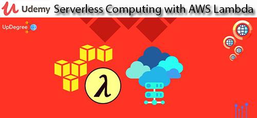 15 - دانلود Udemy Serverless Computing with AWS Lambda آموزش محاسبات بدون سرور با وب سرویس های آمازون لامبادا