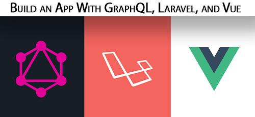 24 - دانلود Build an App With GraphQL, Laravel, and Vue آموزش ساخت اپ با گراف کیو ال، لاراول و ووی